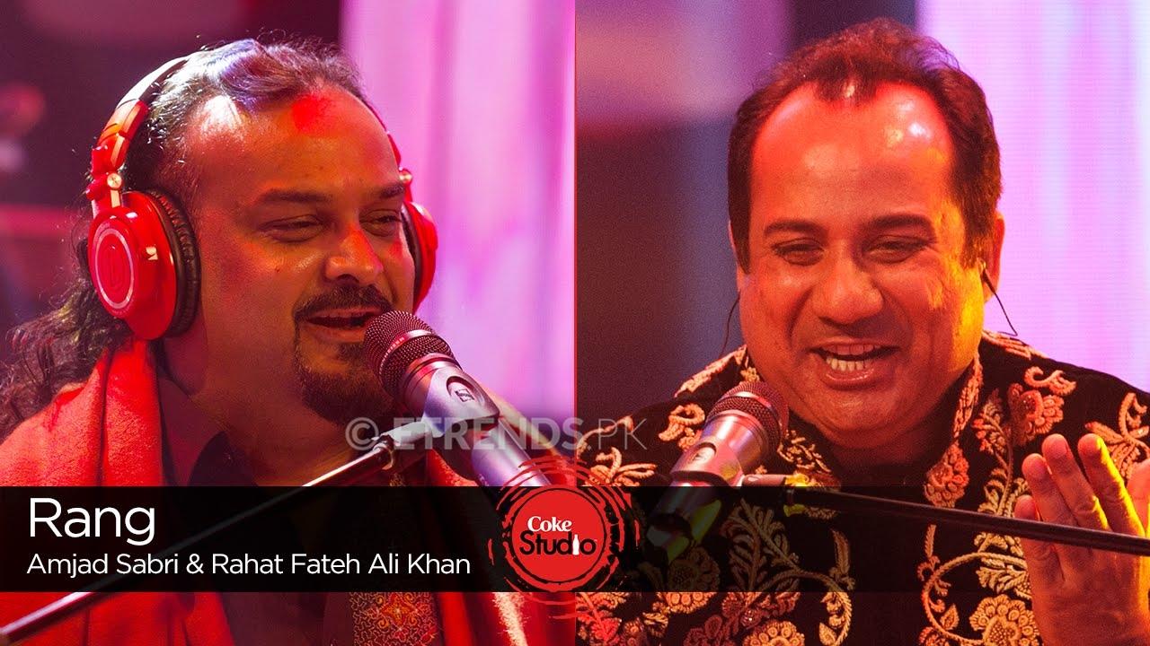Amjad Sabri Rahat Fateh Ali Khan Rang Coke Studio