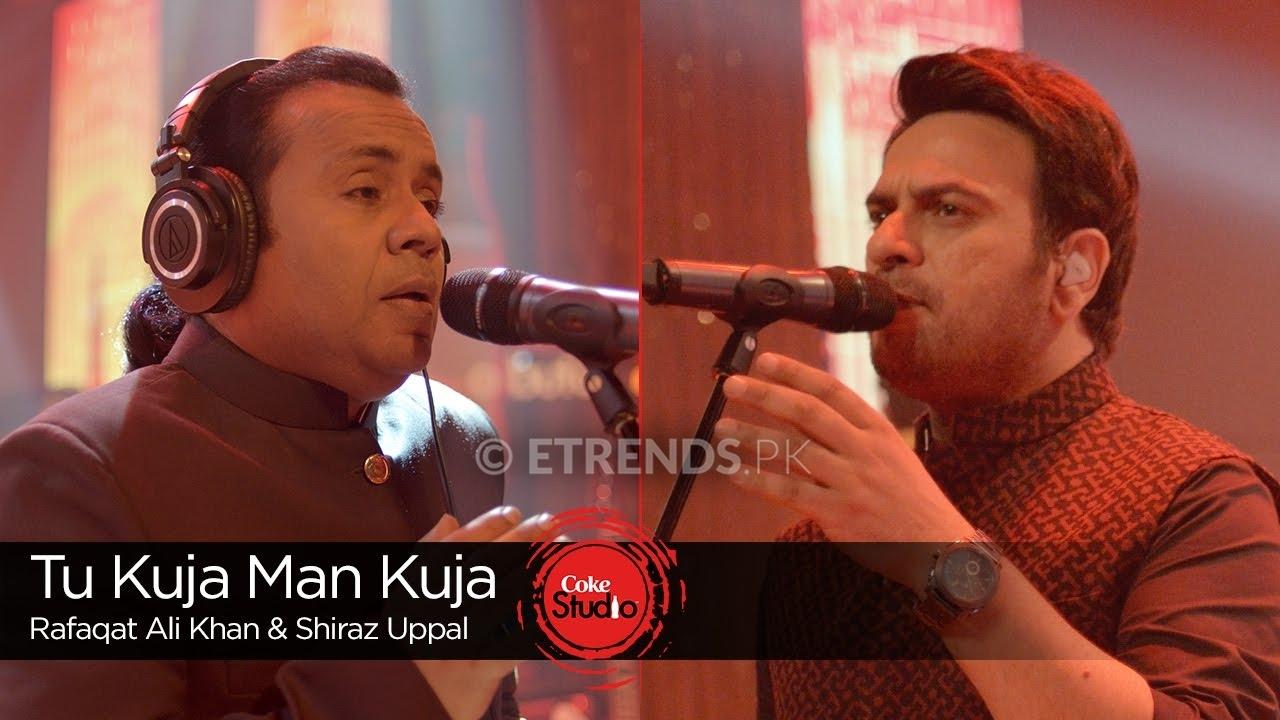 Shiraz Uppal & Rafaqat Ali Khan – Tu Kuja Man Kuja (Coke